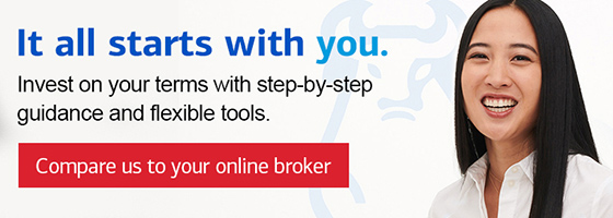 It all starts with you. Invest on your terms with step-by-step guidance and flexible tools. Compare us to your online broker