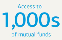 Access to 1,000s of mutual funds